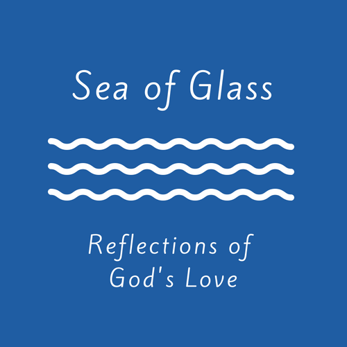Sea of Glass Reflections of God's Love