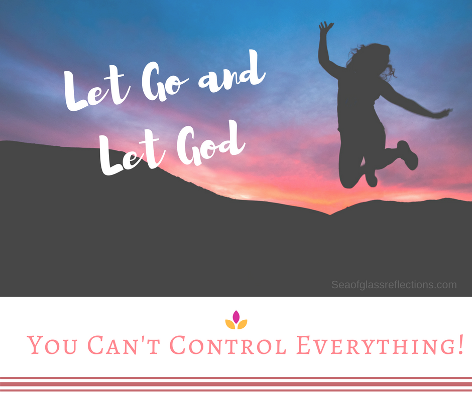Let Go and Let God: You Can't Control Everything - Sea of